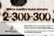 Marca el Nuevo Número de Agrovet Market Animal Health: 2-300-300