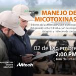 """2 Diciembre: Estas Invitado al Webinar de Alltech """"Manejo de Micotoxinas"""""""