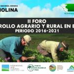 II Foro: Desarrollo Agrario y Rural en el Perú (Periodo 2016 – 2021)