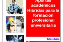 Aportes Académicos Híbridos para la Formación Profesional Universitaria