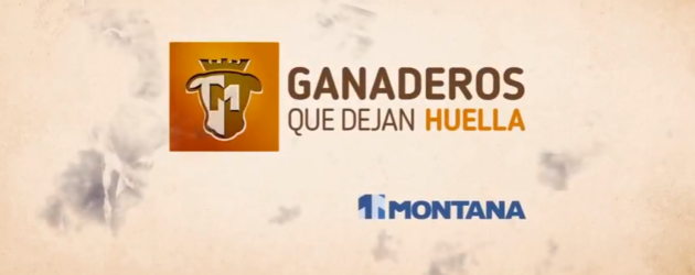"""MONTANA Comparte su Nueva Propuesta """"Ganaderos que Dejan HUELLA"""""""