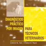 Libro Diagnóstico Práctico por Imagen para Técnicos Veterinarios
