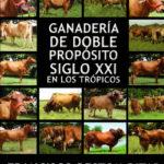 Libro de Ganadería de Doble Propósito Siglo XXI en los Trópicos