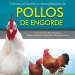 Libro de crianza, producción y comercialización de pollos de engorde