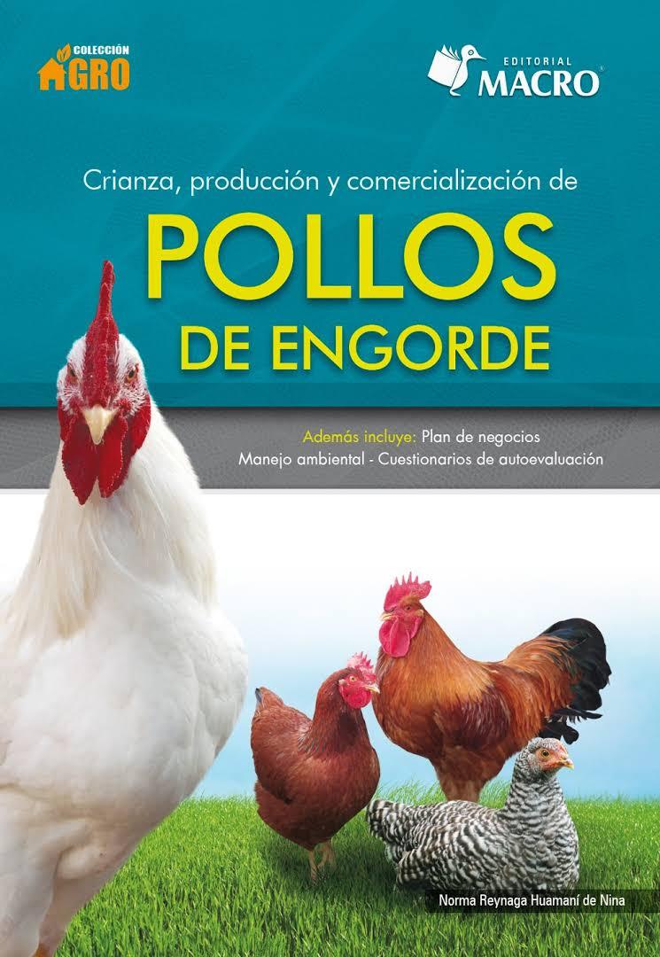 Libro de crianza, producción y comercialización de pollos de engorde ...