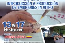 Curso Taller: Colección, Clasificación y Transferencia de Embriones en Bovinos (MOET). Introducción a la Producción de Embriones In Vitro (PEIV) 🗓
