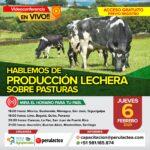 EN VIVO: Hablemos de Producción Lechera Sobre Pasturas