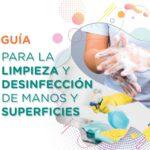 Descarga la Guía para la Limpieza y Desinfección de Manos y Superficies