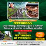 Videoconferencia: Fertirriego - Una Estrategia Tecnológica para la Nutrición Hídrica y Mineral de Cultivos